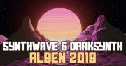 Die besten SYNTHWAVE & DARKSYNTH Alben 2018