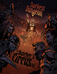 Darkest Dungeon - The Butcher's Circus DLC